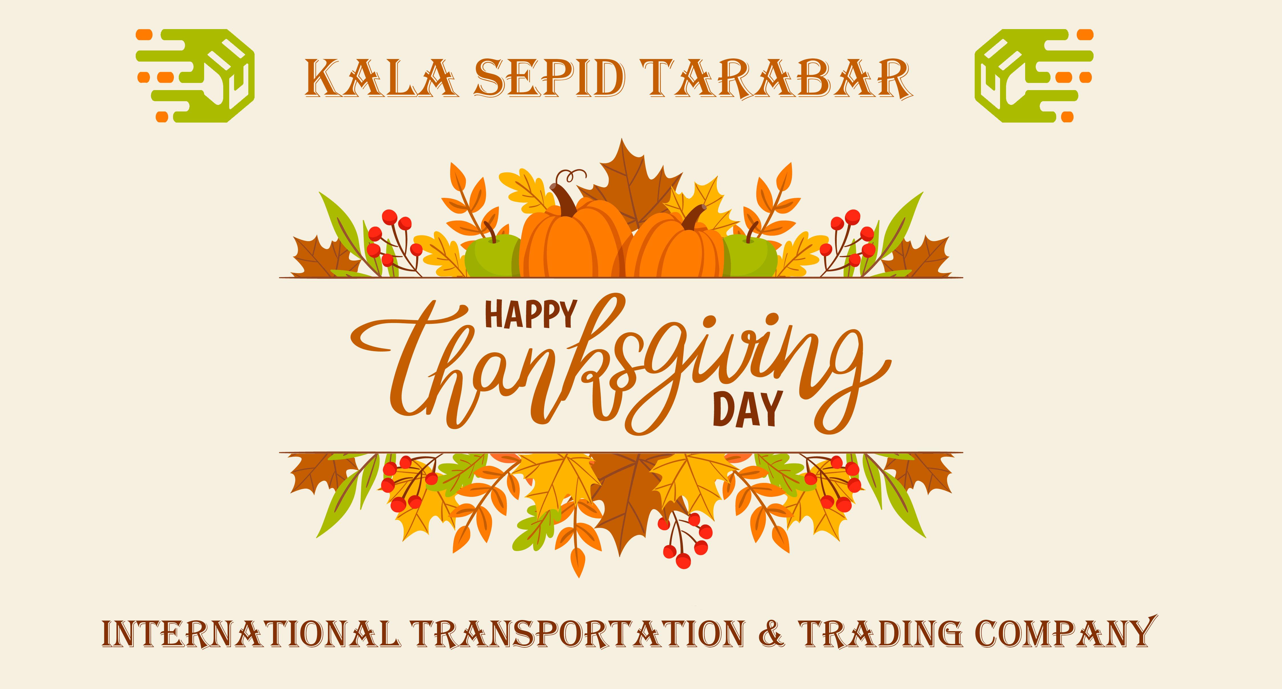 Thanksgiving Day, Happy Thanksgiving Day, Kala Sepid Tarabar, International Transportation and Trading Company