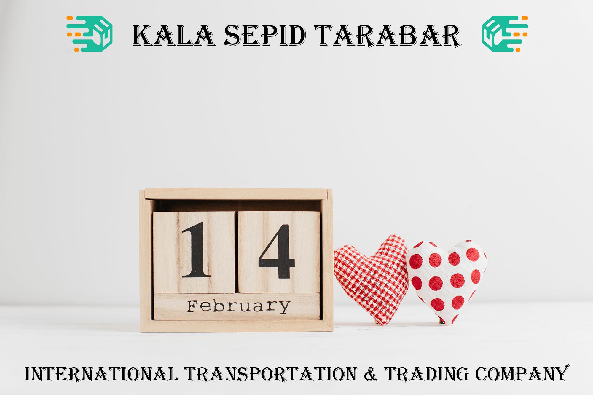 valentine's day, Happy valentine's day, kala sepid tarabar, international transportation company, international trading company, international transportation and trading company